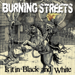 Burning Streets Is It In Black And White cover