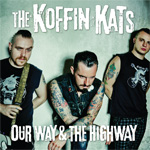 Koffin Kats Our Way & The Highway cover